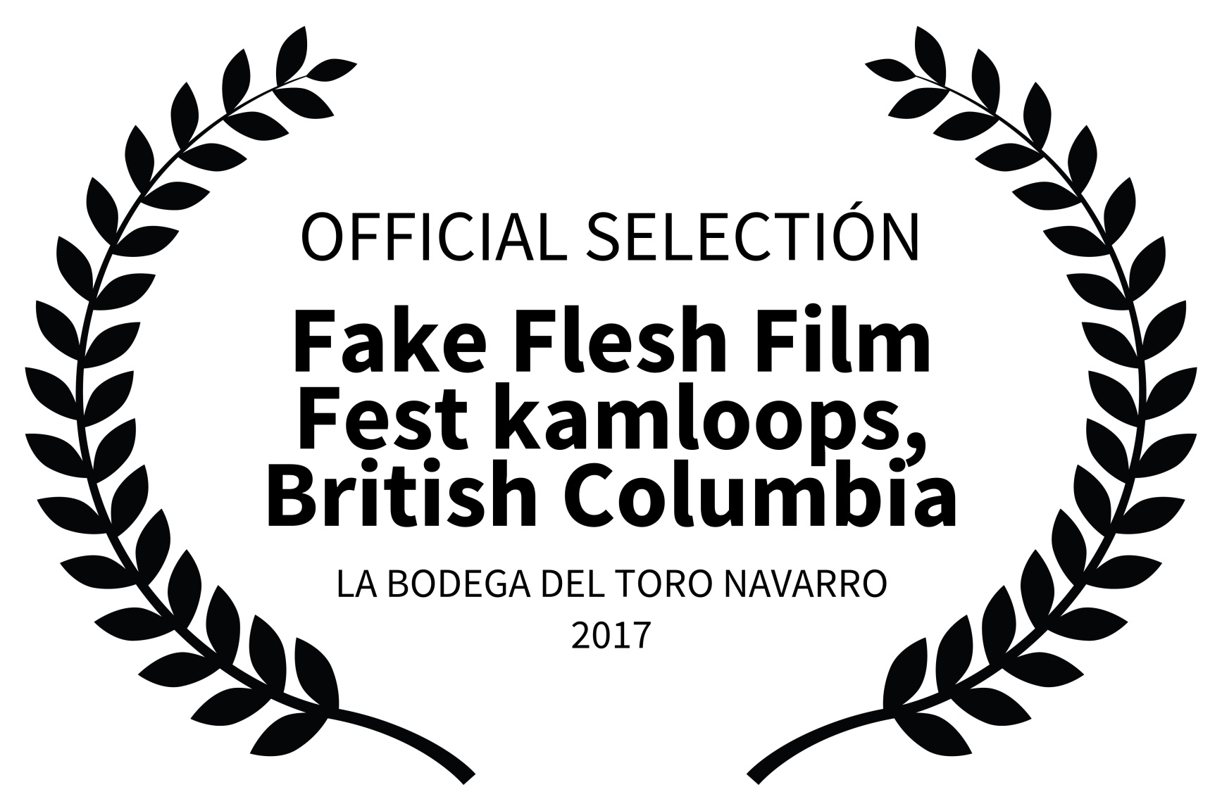 OFFICIAL SELECTIN - Fake Flesh Film Fest kamloops British Columbia - LA BODEGA DEL TORO NAVARRO 2017