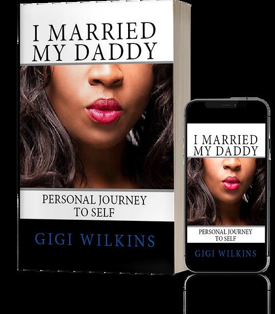 I Married My Daddy by Gigi Wilkins