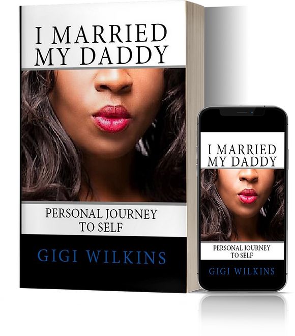 I Married My Daddy by Gigi Wilkins