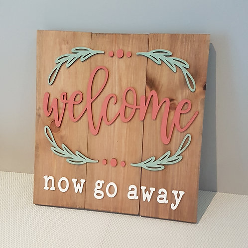 Welcome - Now Go Away!