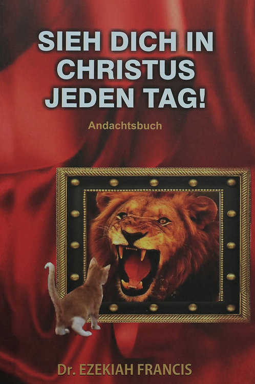 Sieh dich selbst in Christus jeden Tag I