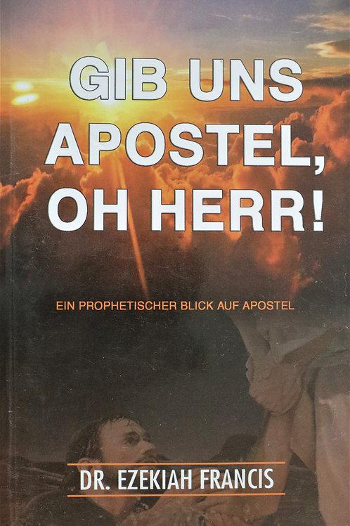 Gib uns Apostel, oh Herr!