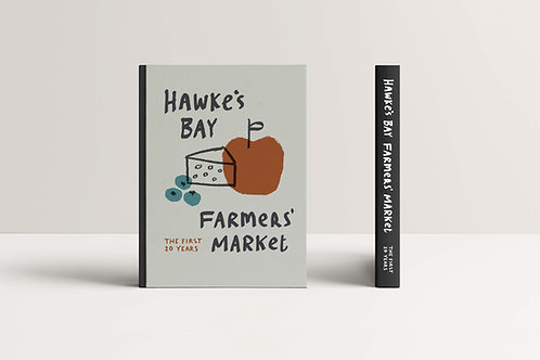 Hawke's Bay Farmers' Market - The First 20 Years.