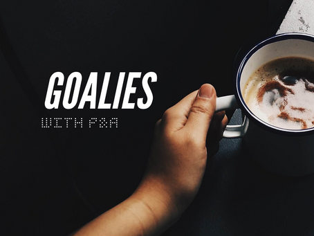 Goalies in life are those who you trust as your MENTOR