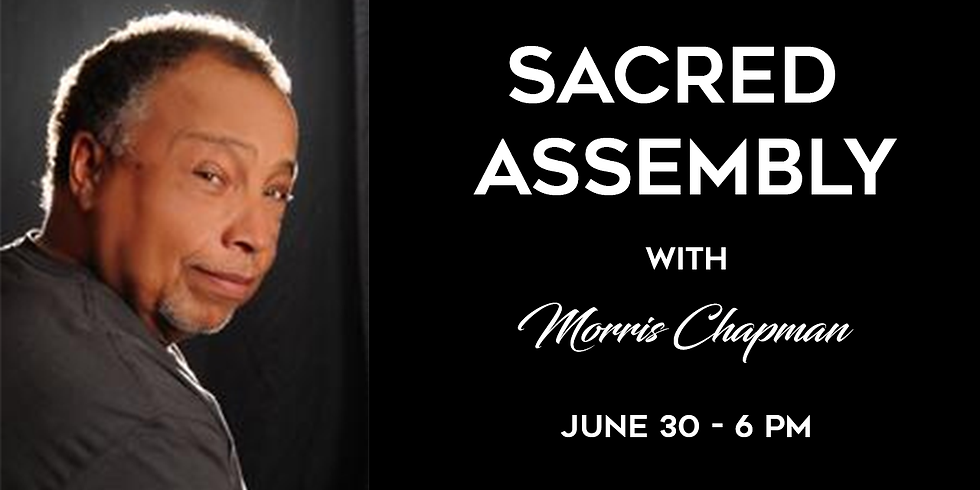 Sacred Assembly with Morris Chapman