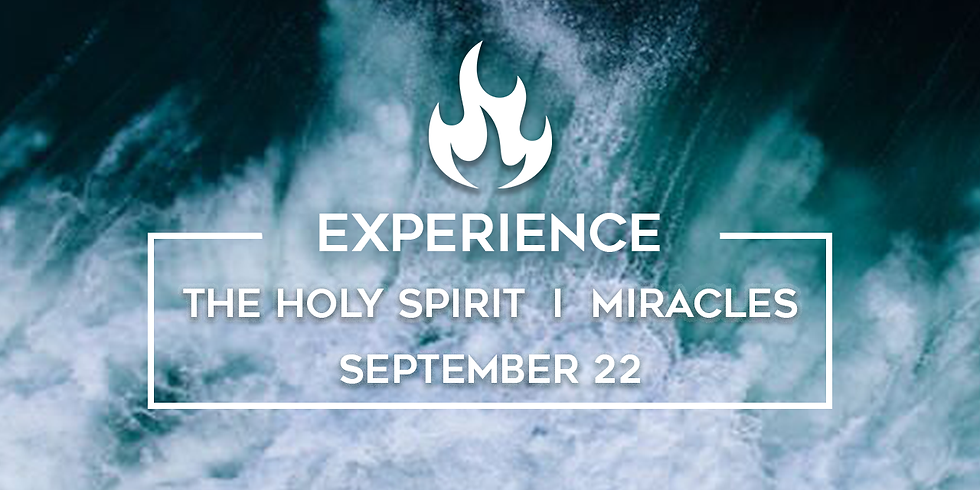 EXPERIENCE THE HOLY SPIRIT - MIRACLES