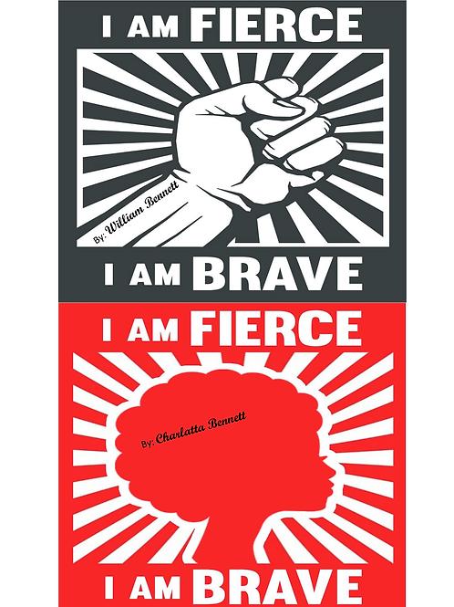 I Am Brave, I Am Fierce