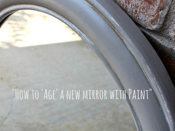 Painting something 'New' to look 'Old'