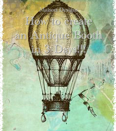 Part 1:  How to create an antique booth in just 3 days!!!