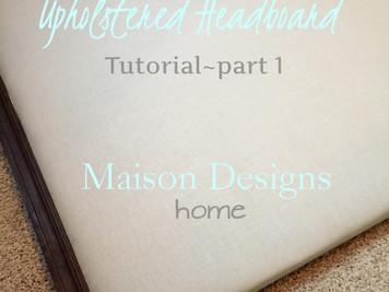 DIY Upholstered Headboard~Part 1