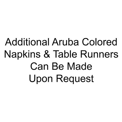 Additional Aruba Colored Napkins and Table Runners