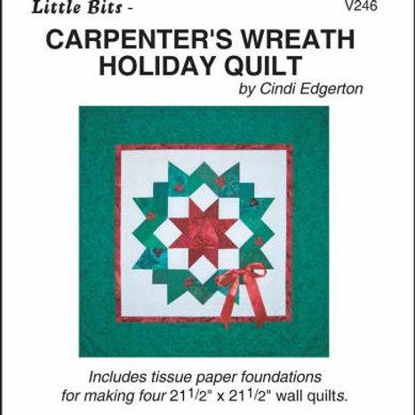 Little Bits Carpenter's Wreath Holiday Quilt