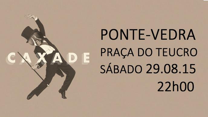 PONTE-VEDRA > 29 AGOSTO | PRAÇA DO TEUCRO 22h00