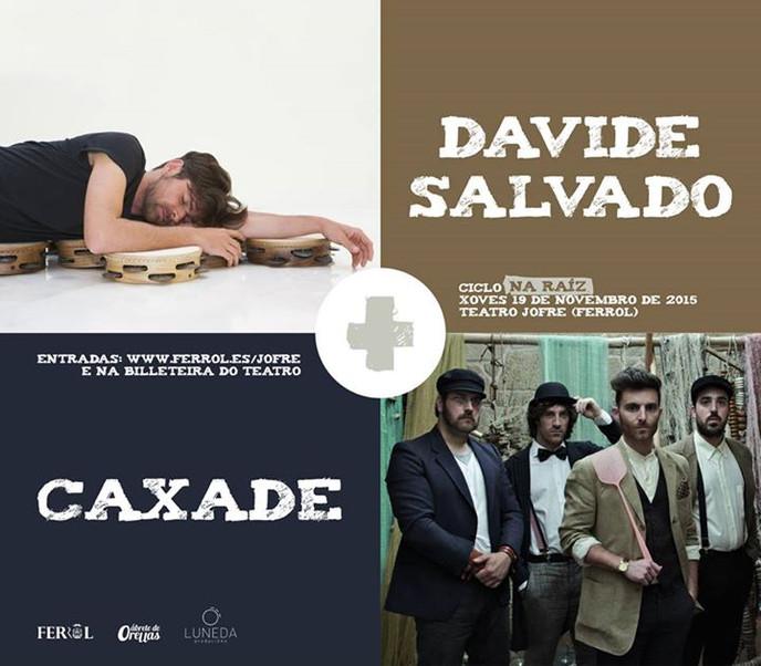 FERROL | 19/11 CAXADE + Davide Salvado