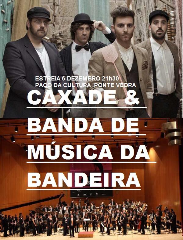 ESTREIA: CAXADE + BANDA DE MÚSICA DA BANDEIRA (6/12/14)