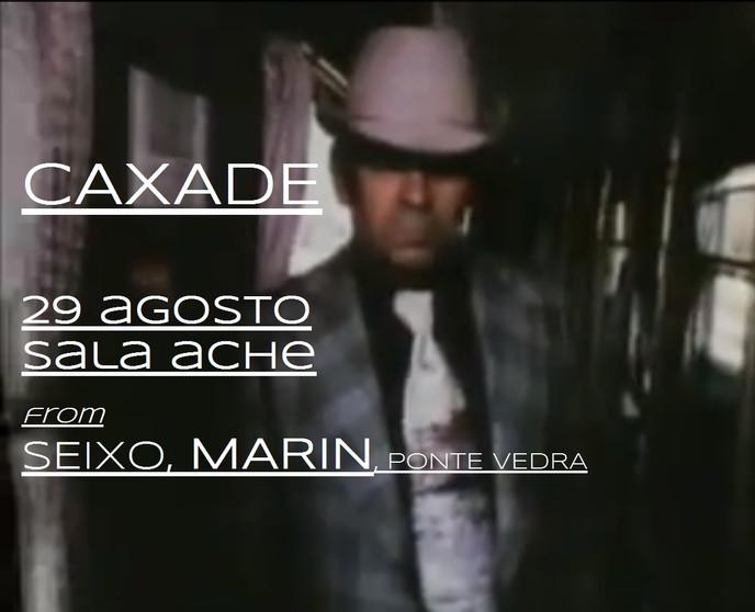 29 AGOSTO: CAXADE EM SEIXO, MARIN (SALA ACHE)