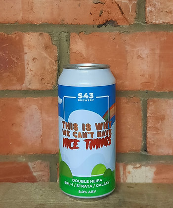 This Is Why We Can't Have Nice Thing – S43 – 8% Double NEIPA