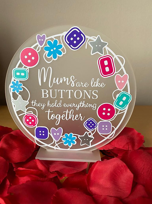 Mums are like buttons 15cm frosted acrylic plaque