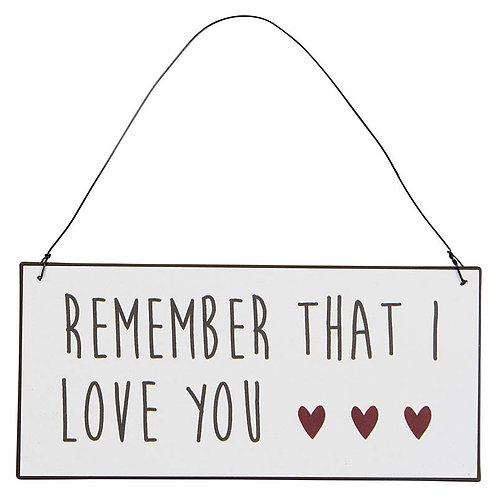 Plaque métallique Remember that I Love You