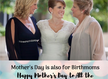 Birthmothers are Moms Too