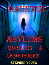 Haunted Asylums True Stories