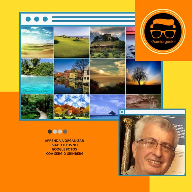Organizando Fotos e Vídeos na Nuvem com Sérgio Grinberg