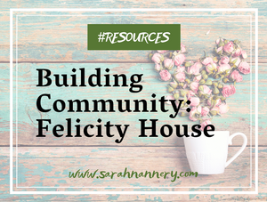 Title Image: Building Community - Felicity House