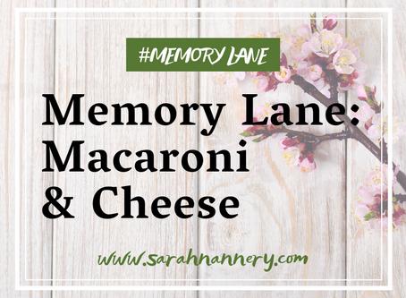 Memory Lane: Macaroni & Cheese