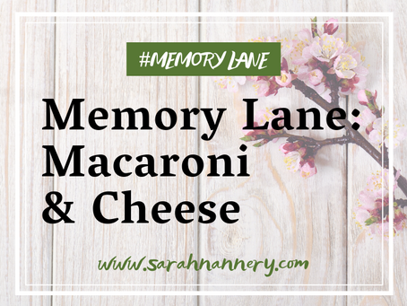 Memory Lane: Macaroni & Cheese