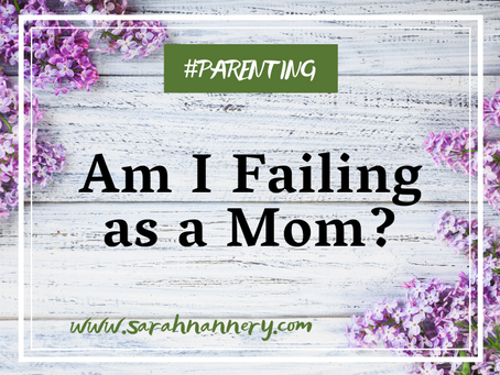 Am I Failing as a Mom?