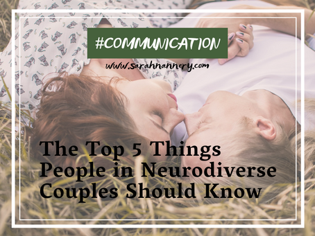 The Top 5 Things People in Neurodiverse Couples Should Know
