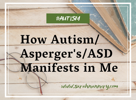 How Autism/Asperger's/ASD Manifests in Me