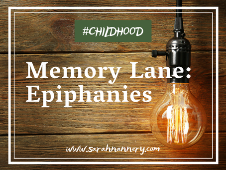 Memory Lane: Epiphanies