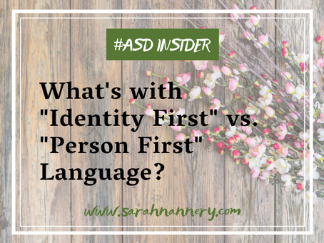 "What's with ""Identity First"" or ""Person First"" Language?"
