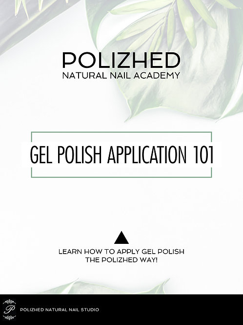 Gel Polish Application 101