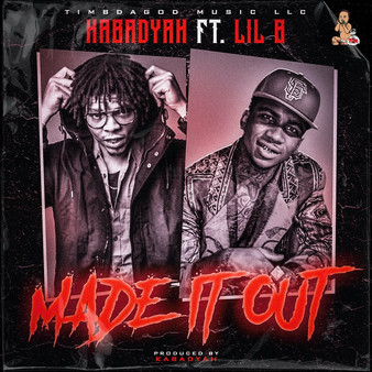 """KabadYah teams up with Lil B for new single, """"Made It Out"""""""
