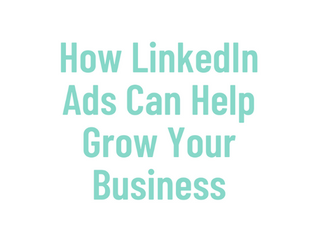 How LinkedIn Ads Can Help Grow Your Business