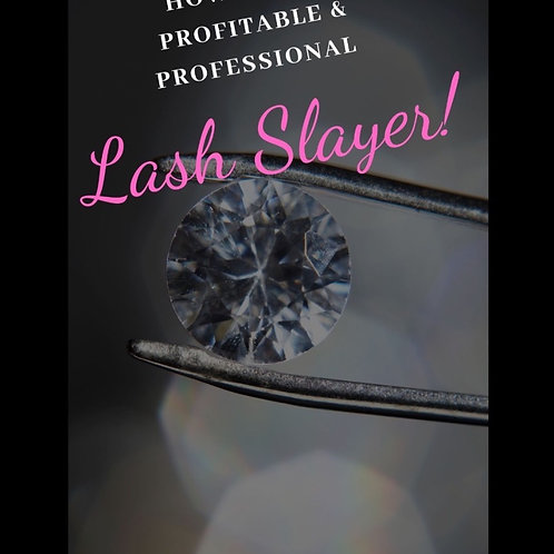 How to be a profitable and Professional Lash Slayer!