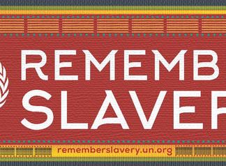 25 MARS - Journée internationale de commémoration de l'esclavage et de la traite transatlantique