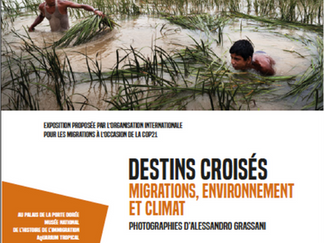 Exposition Destin Croisés : Migrations, Environnement et Climat
