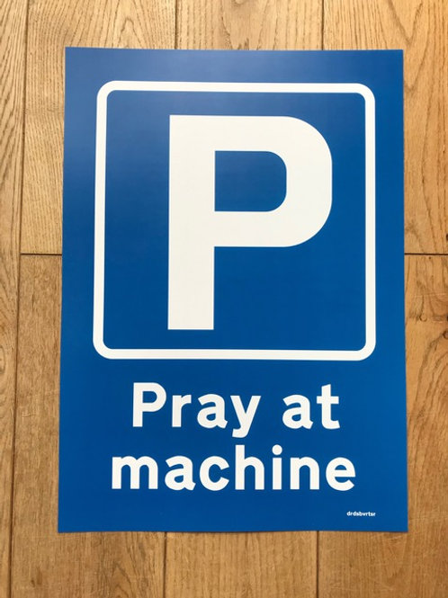 'Pray at Machine' A3 Digital Print Edition of 100 - Framed  by Subvertiser