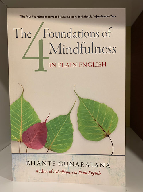 The 4 Foundations of Mindfulness in Plain English