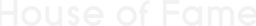 HouseOfFameLogo_House of Fame Logo WHITE
