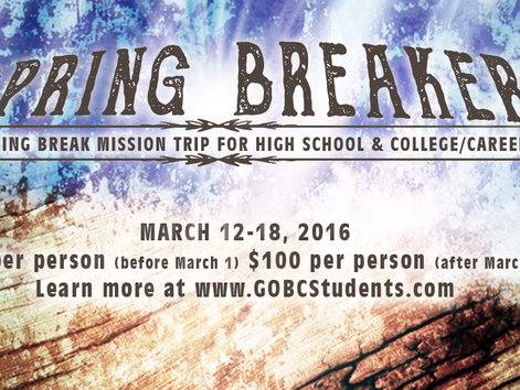 "Announcing our ""Spring Breakers"" Mission Trip"