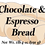 Thumbnail: Chocolate and Espresso Bread