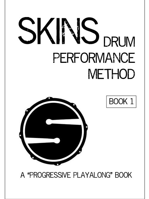Skins Drum Performance Method: Book 1