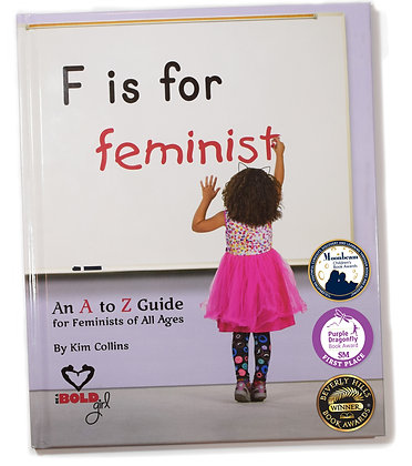 F is for Feminist by Kim Collins