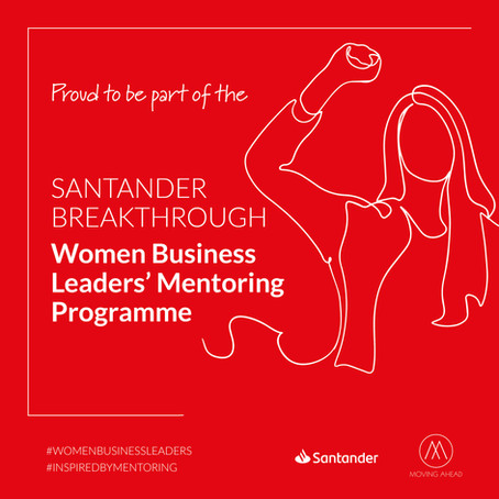 Santander Breakthrough: Women Business Leaders' Mentoring Programme
