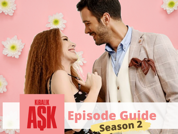 Kiralik Ask ~ Episode Guide ~ Season 2