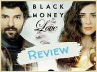 Review ~ Black Money Love (Kara Para Ask)